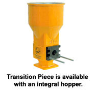 Transition Piece is available with an integral hopper.